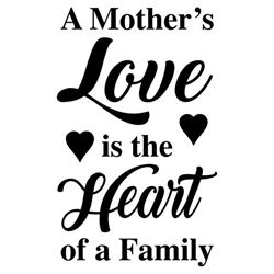 A Mothers Love is in the Heart of a Family Decal